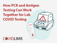 How PCR and Antigen Testing Can Work Together for Lab COVID Testing