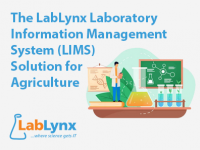 The LabLynx Laboratory Information Management System (LIMS) Solution for Agriculture